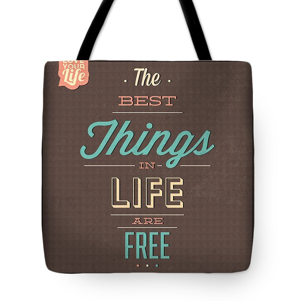 The Best Tings In Life Are Free Tote Bag