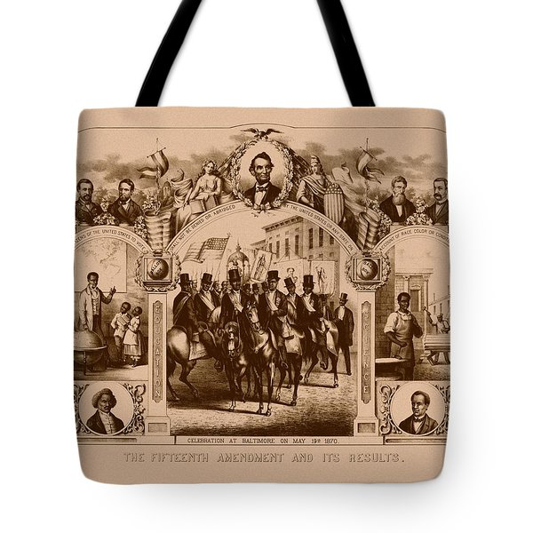 The Fifteenth Amendment And Its Results Tote Bag