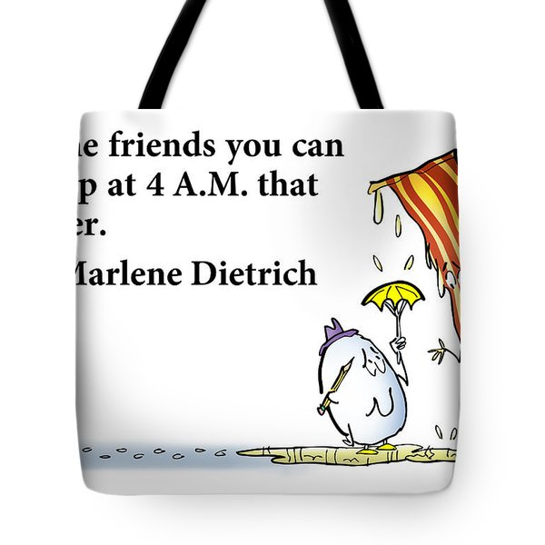 The Friends That Matter Tote Bag