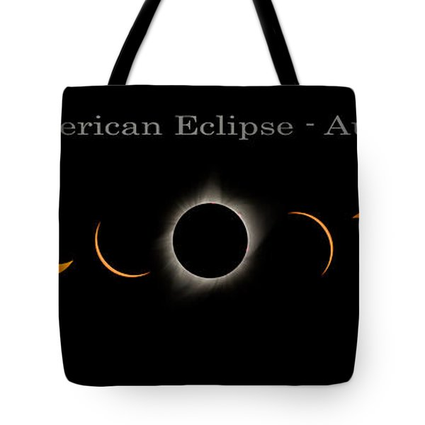 The Great American Eclipse Of 2017 Tote Bag