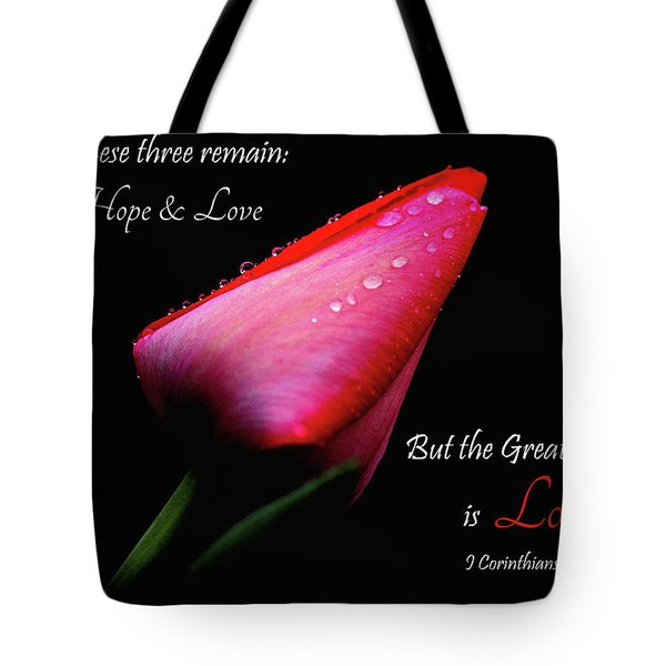 The Greatest Of These Is Love Tote Bag