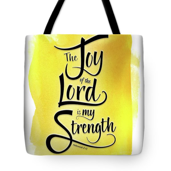 The Joy Of The Lord - Yellow Tote Bag