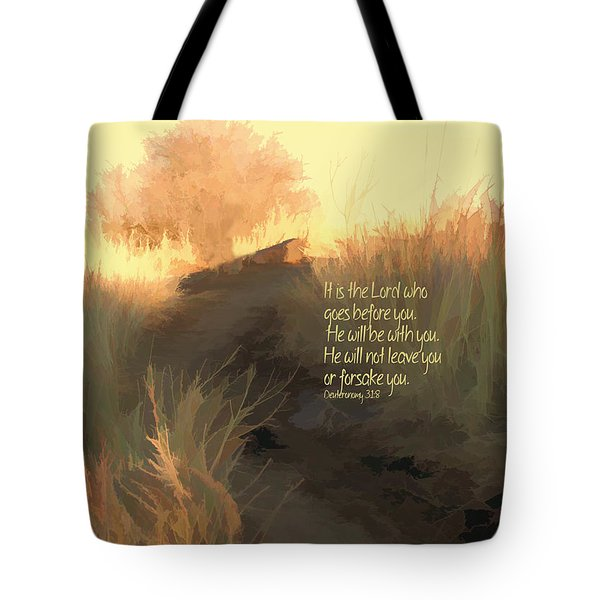 The Lord Goes Before You Tote Bag