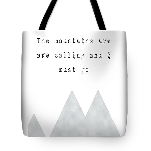 The Mountains Are Calling Tote Bag by Donna Gilbert