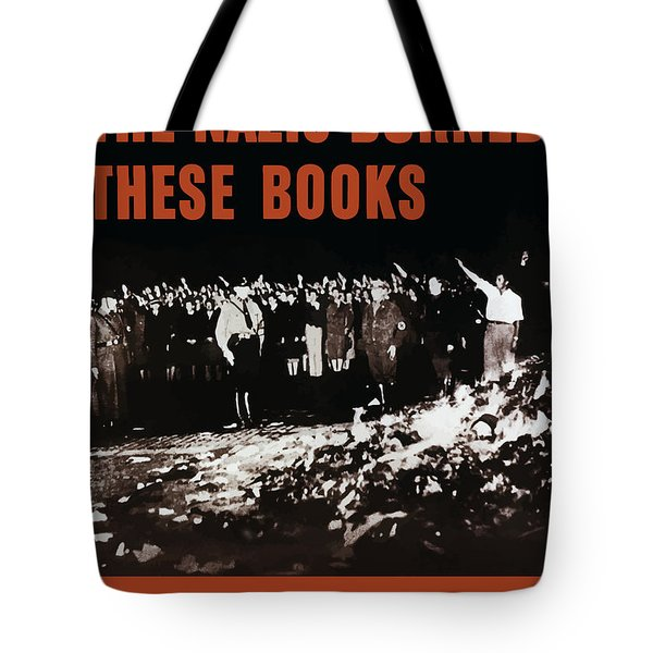 The Nazis Burned These Books Tote Bag