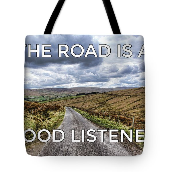Tote Bag featuring the photograph The Road Is A Good Listener by Colin Clarke