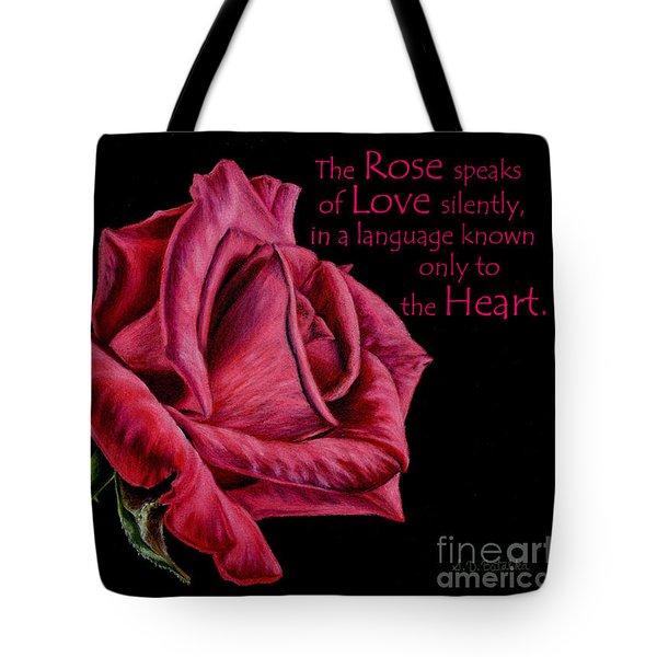 The Rose Speaks  Tote Bag