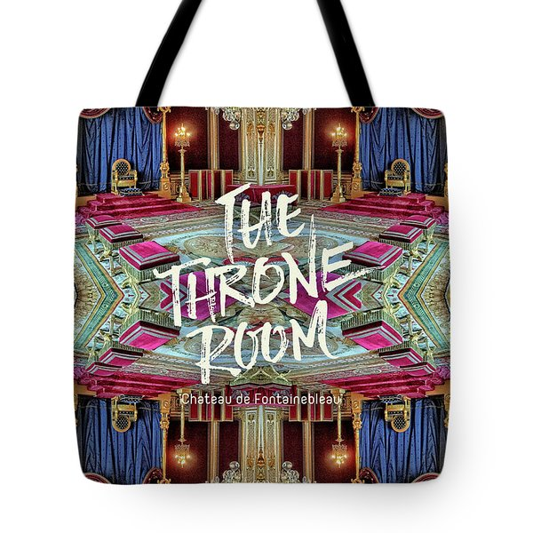 The Throne Room Fontainebleau Chateau Gorgeous Royal Interior Tote Bag