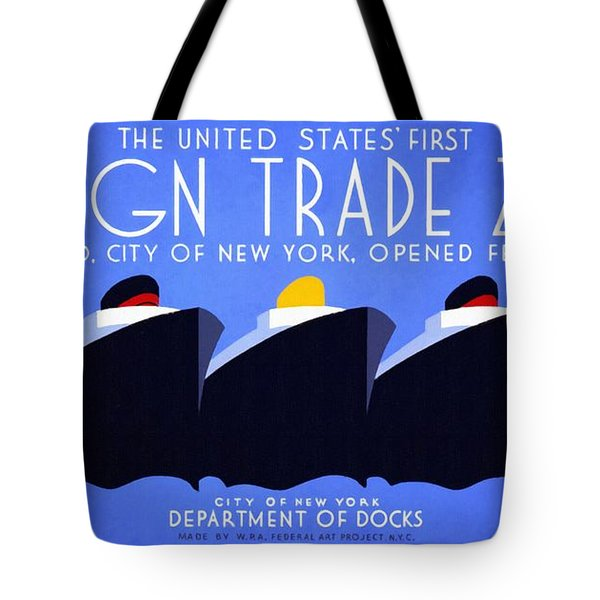 The United States' First Foreign Trade Zone - Vintage Poster Restored Tote Bag
