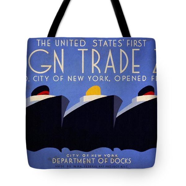 The United States' First Foreign Trade Zone - Vintage Poster Vintagelized Tote Bag