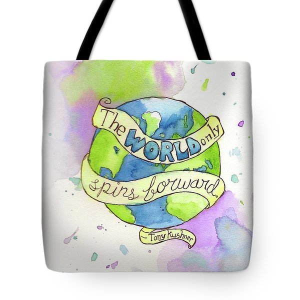 The World Only Spins Forward Tote Bag