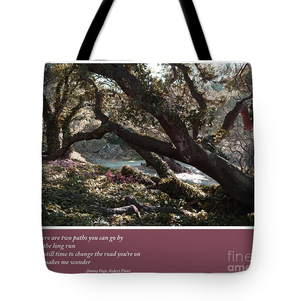There's Still Time To Change The Road You're On Tote Bag
