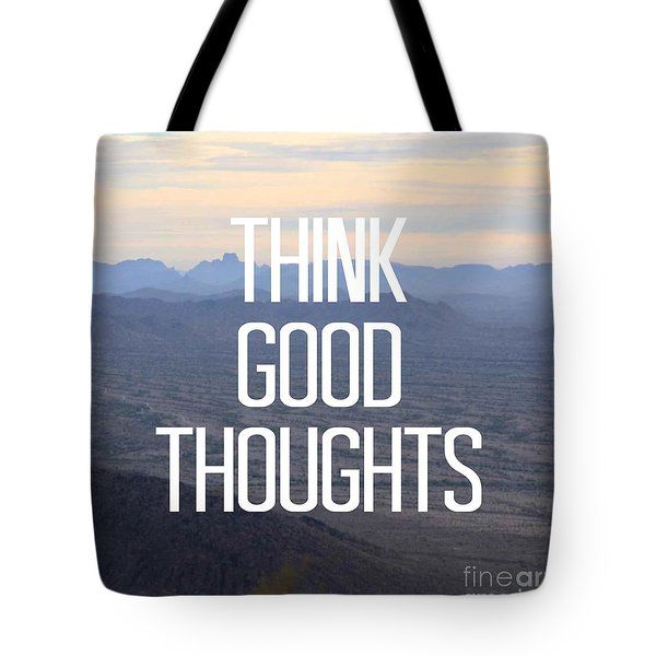 Think Good Thoughts  Tote Bag by Priscilla Wolfe