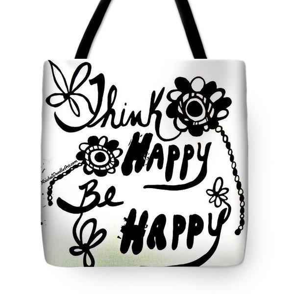Think Happy Be Happy Tote Bag