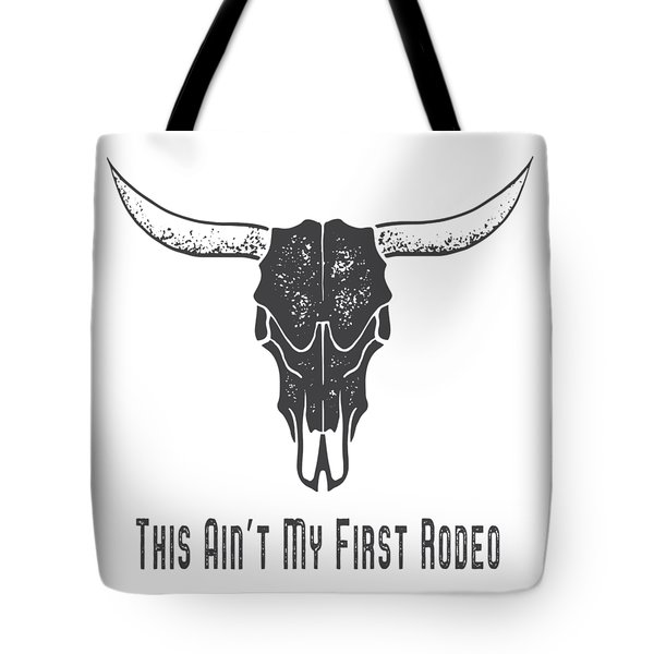 Tote Bag featuring the digital art This Aint My First Rodeo Tee by Edward Fielding