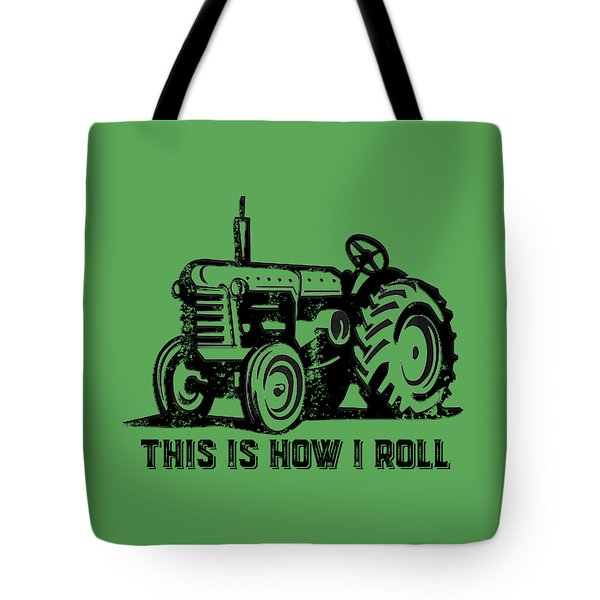 This Is How I Roll Tee Tote Bag