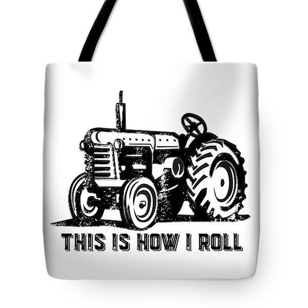 This Is How I Roll Tractor Tote Bag