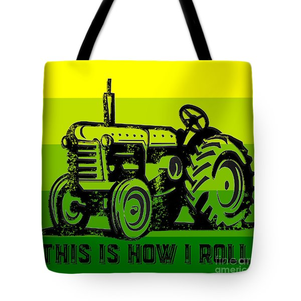 This Is How I Roll Tractor Tee Tote Bag