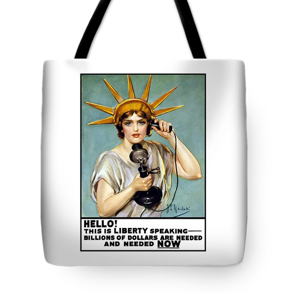 This Is Liberty Speaking - Ww1 Tote Bag