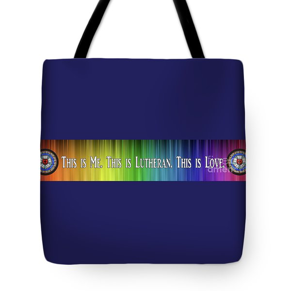 Tote Bag featuring the photograph This Is Me. This Is Lutheran. This Is Love. by Jost Houk