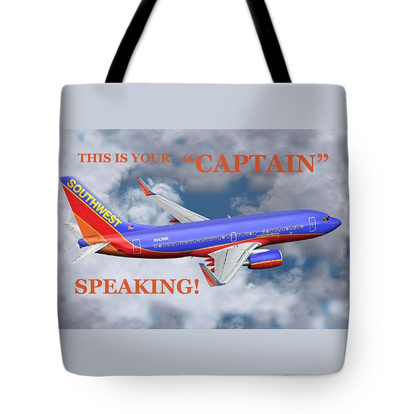 This Is Your Captain Speaking Southwest Airlines Tote Bag
