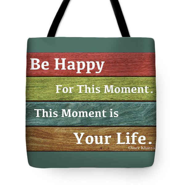 This Moment Is Your Life Tote Bag