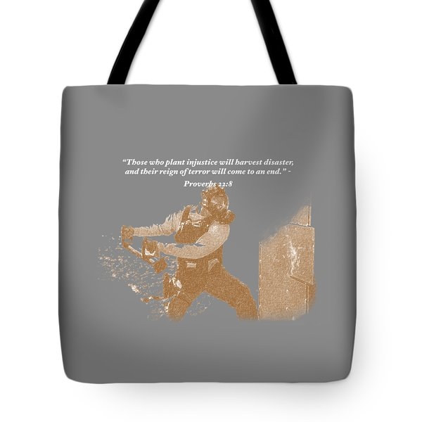 Tote Bag featuring the photograph Those Who Plant Injustice Will Harvest Disaster by David Morefield