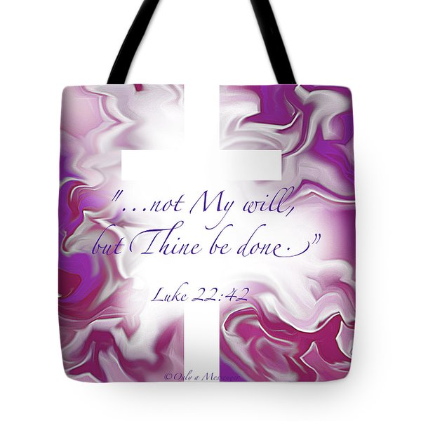 Thy Will Be Done Tote Bag by Yvonne Blasy