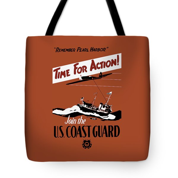 Time For Action - Join The Us Coast Guard Tote Bag by War Is Hell Store