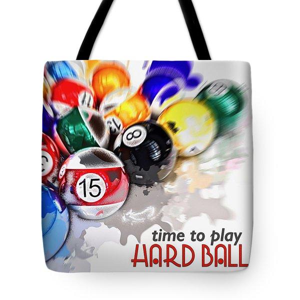 Time To Play Hard Ball White Tote Bag