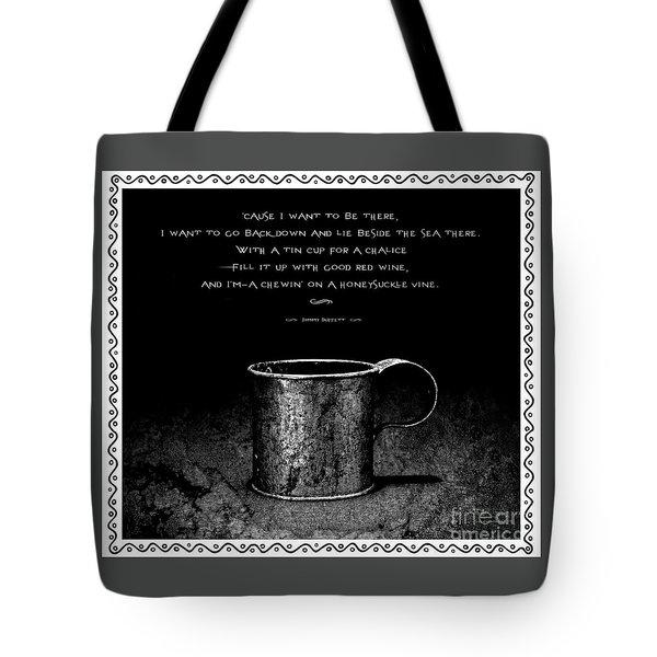 Tin Cup Chalice Lyrics With Wavy Border Tote Bag by John Stephens