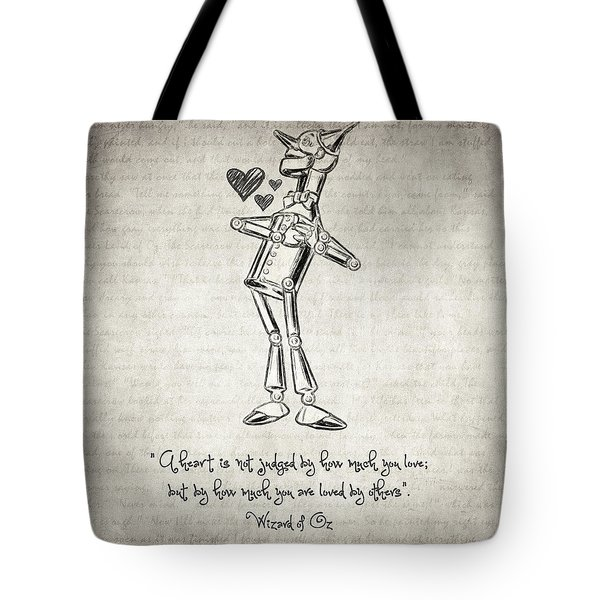 Tote Bag featuring the drawing Tin Woodman - Wizard Of Oz Quote by Taylan Apukovska