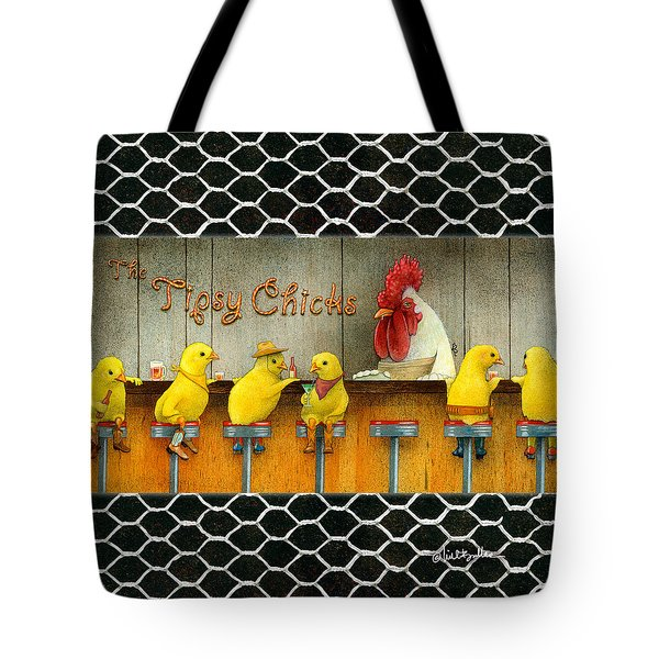 Tipsy Chicks... Tote Bag by Will Bullas