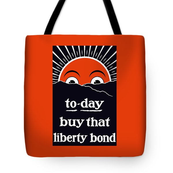 To-day Buy That Liberty Bond Tote Bag by War Is Hell Store