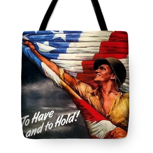 To Have And To Hold - War Bonds Tote Bag