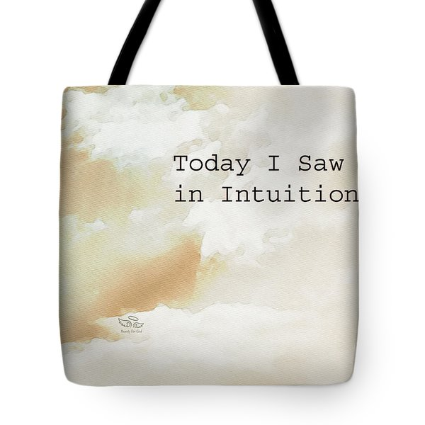 Tote Bag featuring the photograph Today I Saw God In Intuition by Beauty For God