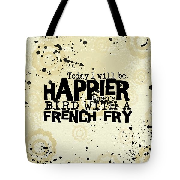 Today I Will Be Happier Tote Bag