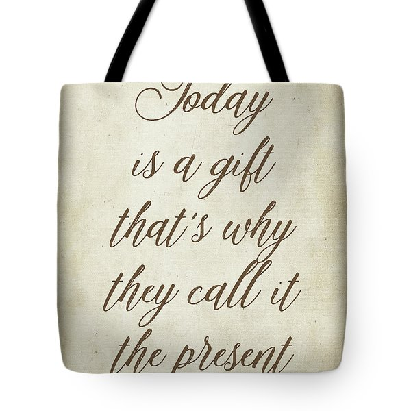 Today Is A Gift Tote Bag
