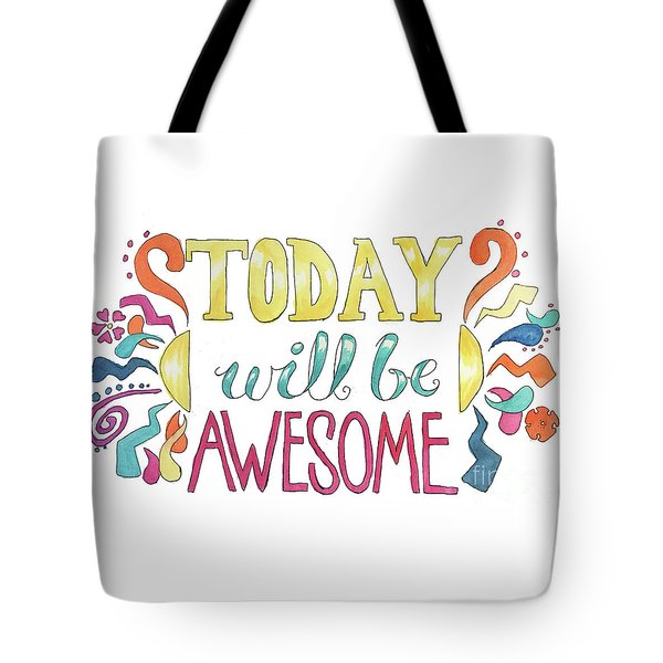 Today Will Be Awesome Tote Bag