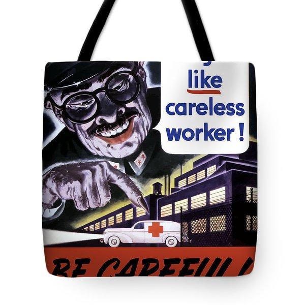 Tojo Like Careless Workers - Ww2 Tote Bag