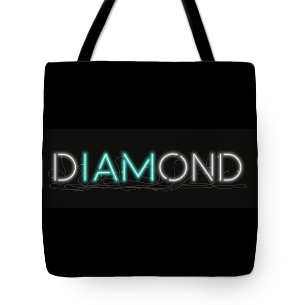U Are Diamond - Neon Sign 1 Tote Bag