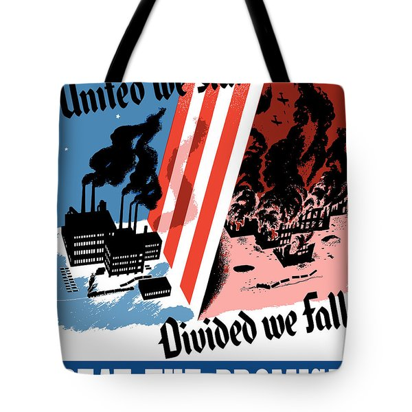 United We Stand Divided We Fall Tote Bag