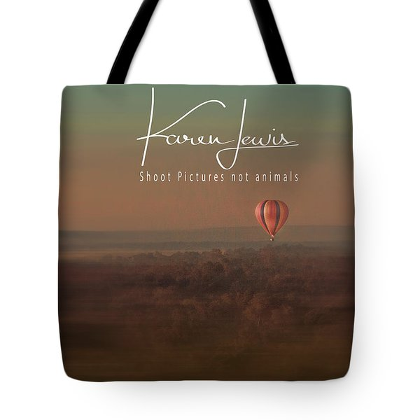 Tote Bag featuring the photograph Up Up And Away In My Beautiful Balloon  by Karen Lewis