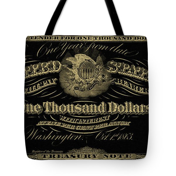 Tote Bag featuring the digital art U. S. One Thousand Dollar Bill - 1863 $1000 Usd Treasury Note In Gold On Black by Serge Averbukh