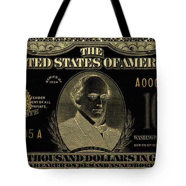 Tote Bag featuring the digital art U.s. Ten Thousand Dollar Bill - 1934 $10000 Usd Treasury Note In Gold On Black by Serge Averbukh