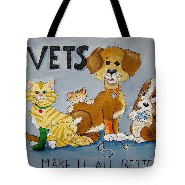 Vets Make It All Better Tote Bag