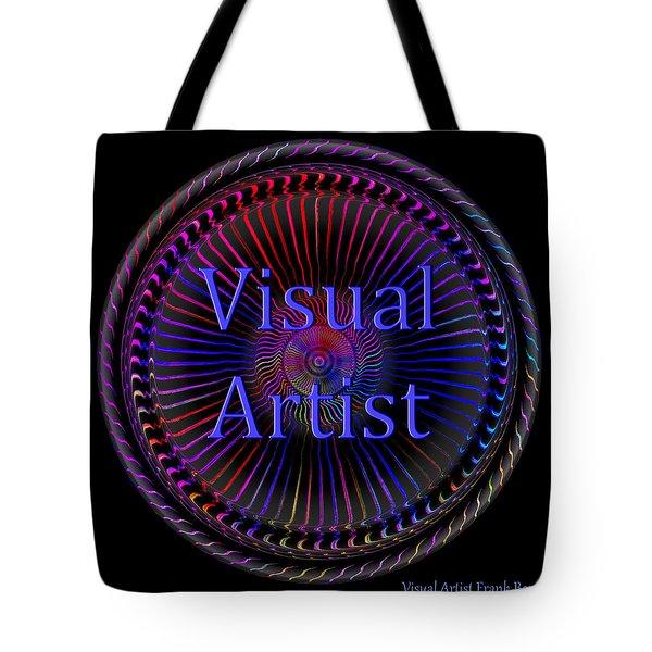 Tote Bag featuring the digital art Visual Artist   by Visual Artist Frank Bonilla