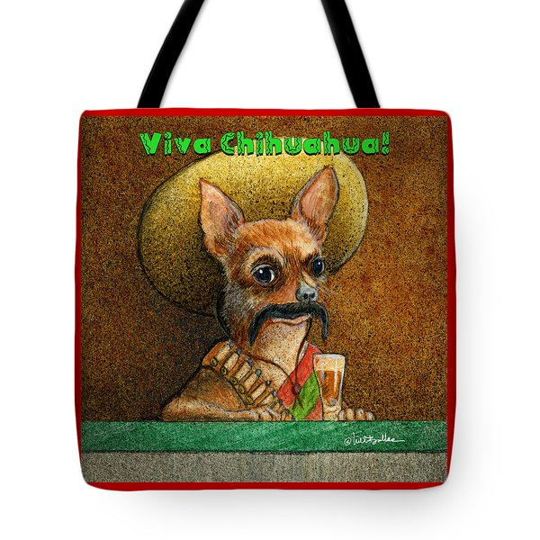 Tote Bag featuring the painting Viva Chihuahua... by Will Bullas