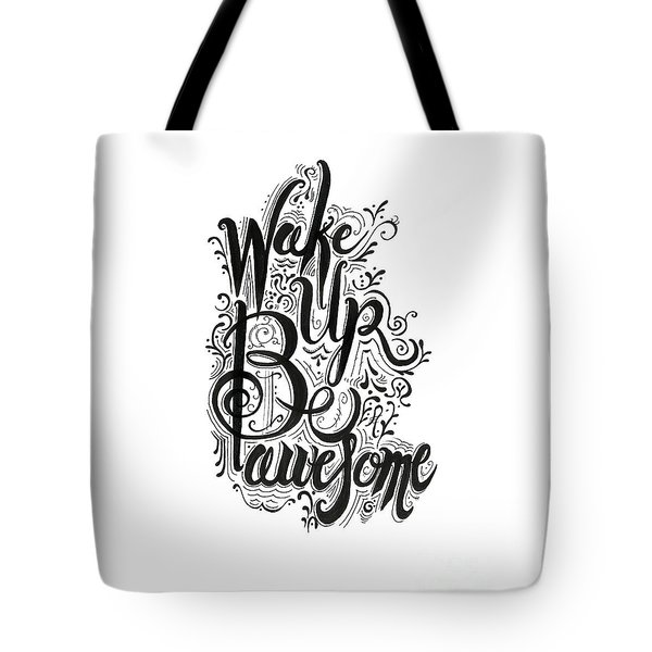 Tote Bag featuring the drawing Wake Up Be Awesome by Cindy Garber Iverson