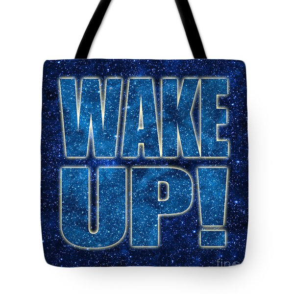 Tote Bag featuring the digital art Wake Up Space Background by Ginny Gaura